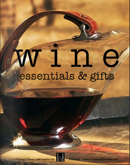 wine : essentials and gifts - a Living Library Publication by linenandlavender.net