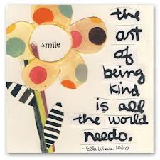 The art of being kind is all the world needs