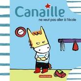 http://lectures-petit-lips.blogspot.fr/2013/09/canaille-ne-veut-pas-aller-lecole.html