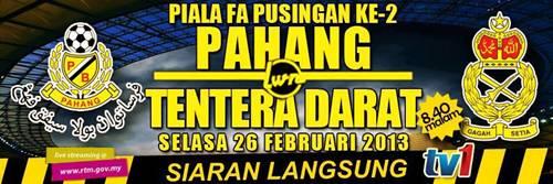 Live Streaming Pahang  vs ATM Tentera Darat 26 Februari 2013 - Piala FA 2013