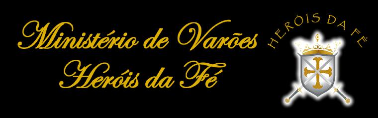 Ministério de Varões Hérois da Fé - IBESO