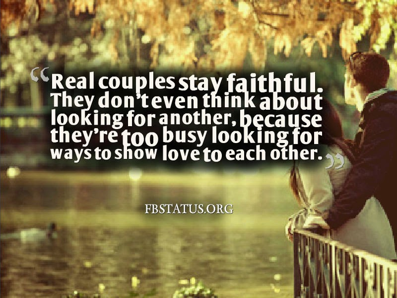 Real couples stay faithful.-- Love Quotes