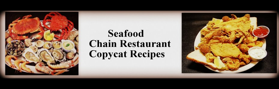 Seafood Chain Restaurant Recipes