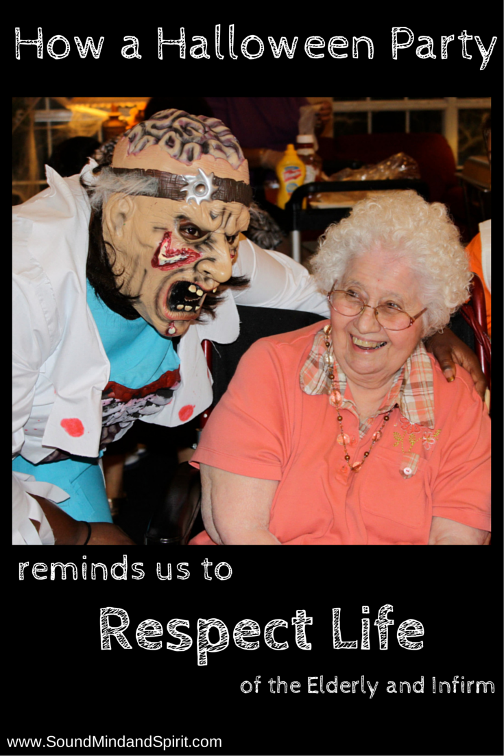 How a Halloween party reminds us to Respect the life of the elderly and infirm