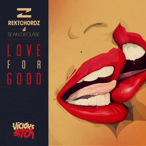 Rektchordz & Sean Declase - Love For Good