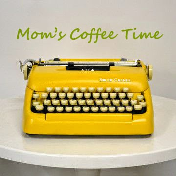Mom's Coffee Time