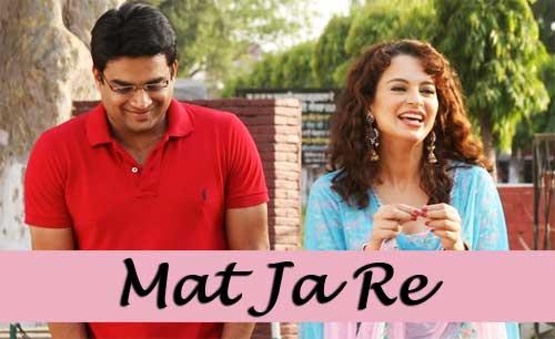 Mat Ja Re Tanu Weds Manu Returns Video Song