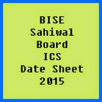 Sahiwal Board ICS Date Sheet 2016, Part 1 and Part 2