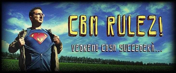 CBM RULEZ! - il blog di Mario CBM Caruso