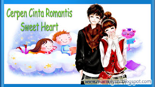 Cerpen Cinta Sweety Heart Part~05