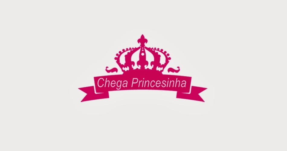 Chega Princesinha