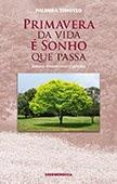 """Primavera da Vida É Sonho que Passa"" de Palmira Timóteo"
