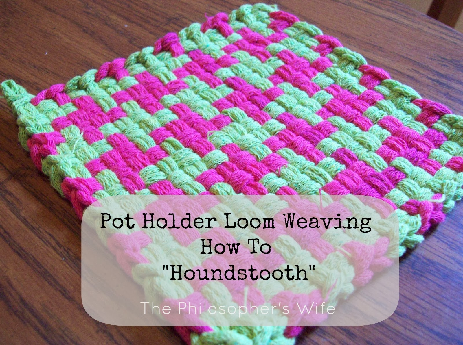 The Philosopher\'s Wife: Pot Holder Loom Weaving How To -- \