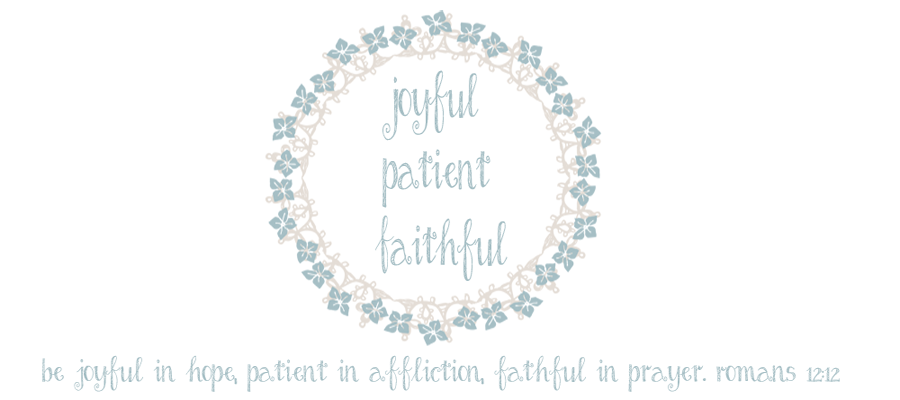Joyful, Patient, and Faithful