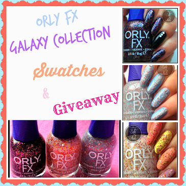 Orly FX - Galaxy Collection - Swatches-Part I & Giveaway