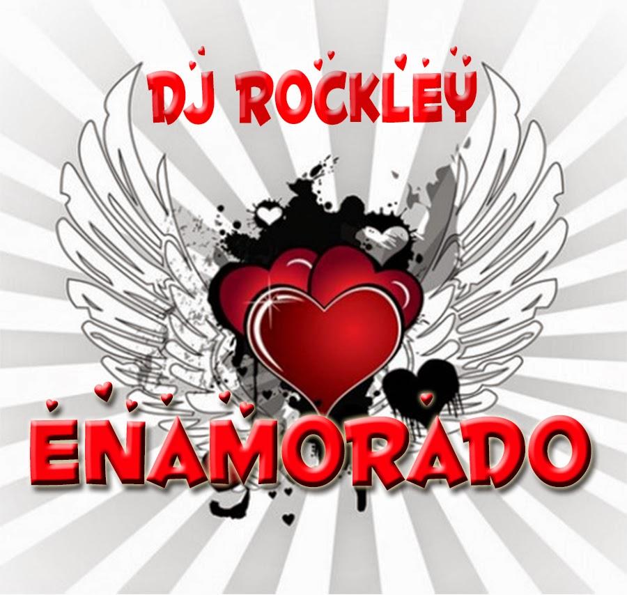 DJ Rockley - ENAMORADO