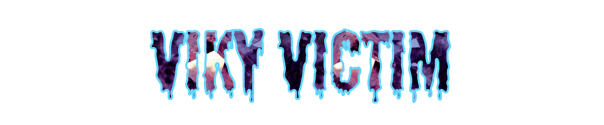 VikyVictim's Blog
