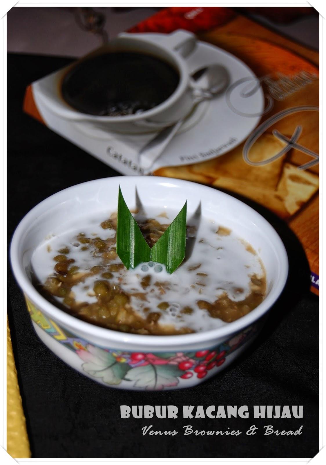 Venus Brownies & Bread: Bubur Kacang Hijau