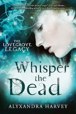 Whisper the Dead by Alyxandra Harvey