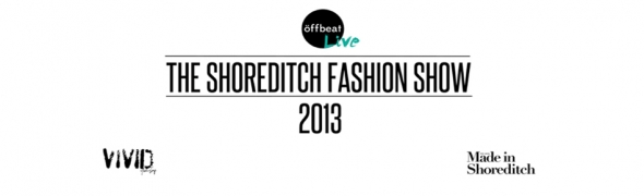The Shoreditch Fashion Show 2013