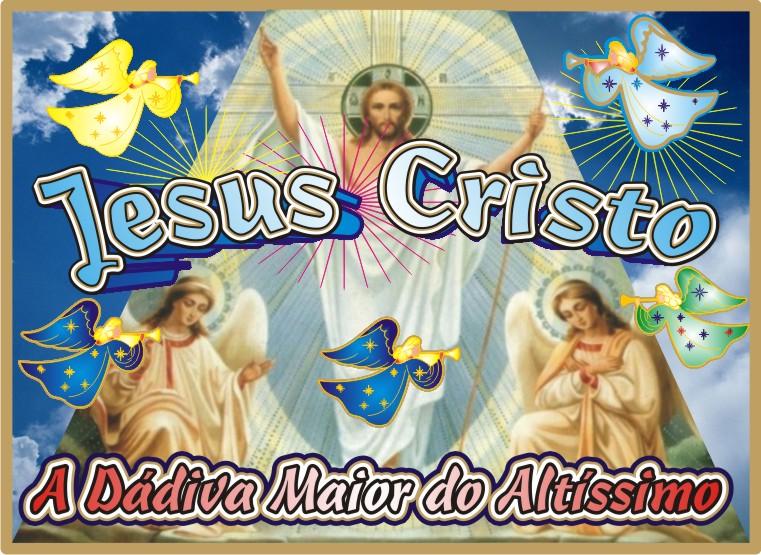Jesus A Dádiva Maior do Criador Yahweh