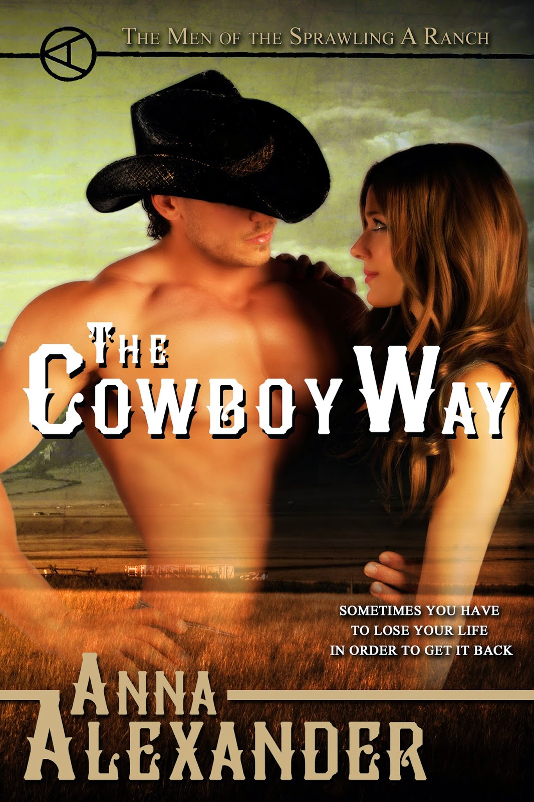 http://www.amazon.com/Cowboy-Way-Sprawling-Ranch-Book-ebook/dp/B00LUVAM2O/ref=sr_1_1?ie=UTF8&qid=1407082349&sr=8-1&keywords=the+cowboy+way+by+Anna+Alexander