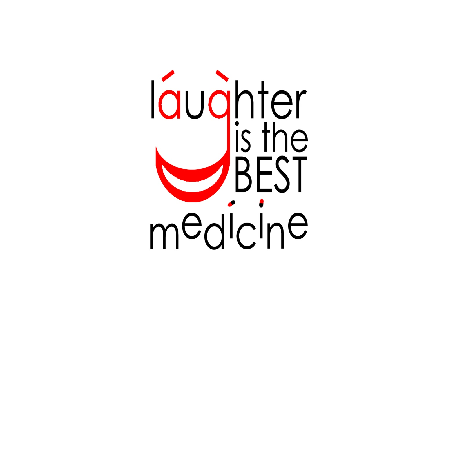 laughter the best medicine The best medicine no any sort of medicine at all well, that one is at least  debatable it's hard to get funding for work that examines the health.