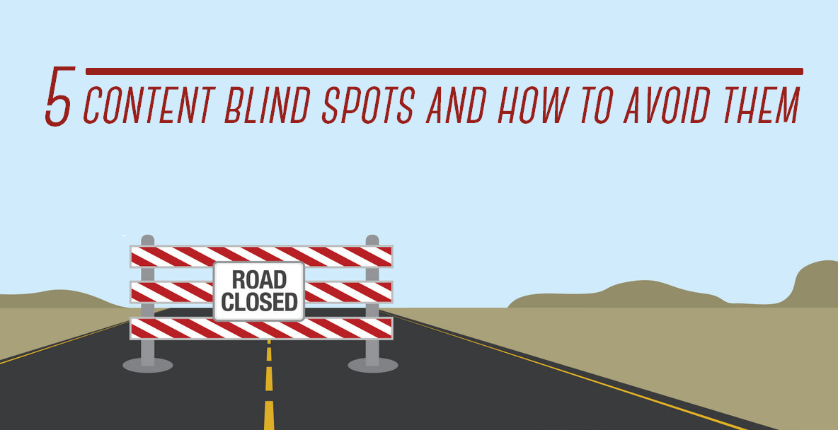 5 Content Blind Spots And How To Avoid Them - #infographic #contentmarketing #blogging