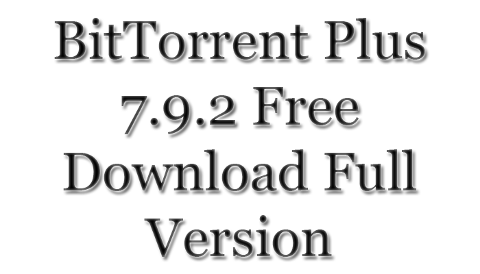 BitTorrent-7-9-2-Download-Full-Version