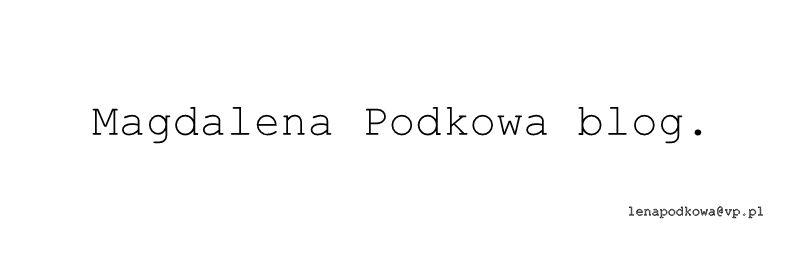 Magdalena Podkowa blog