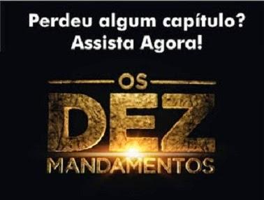 ASSISTA AQUI TODOS OS CAPÍTULOS OS DEZ MANDAMENTOS