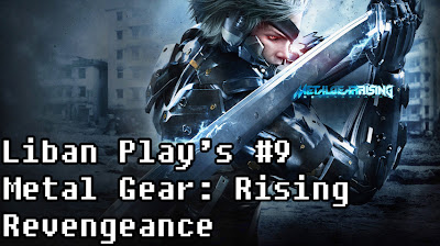 Liban Play's #9: Metal Gear Rising: Revengeance Demo - ZAN-DATSU!!