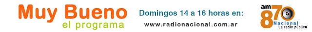 Muy Bueno el programa - Radio Nacional AM 870 - Domingos 14 a 16 hs.