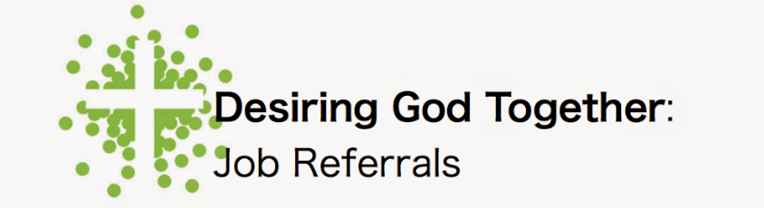 Desiring God Together: Job Referrals
