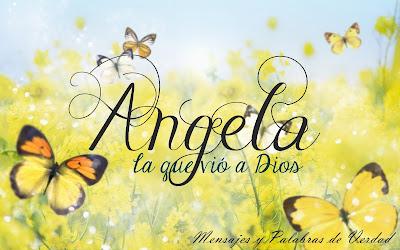 Otras variaciones de Angela: Angelica, Angelina, Angelita.