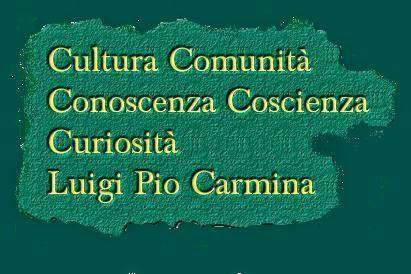 Cultura, comunità, conoscenza, coscienza, curiosità - Il Blog di Luigi Pio Carmina