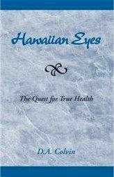 Hawaiian Eyes, the Quest for True Health