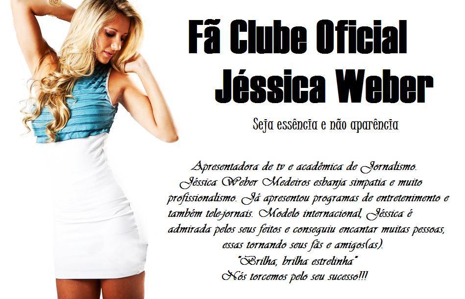 Fã Clube Oficial Jéssica Weber