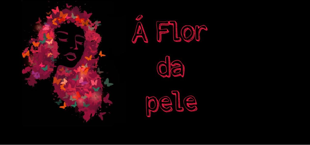 Á Flor da Pele
