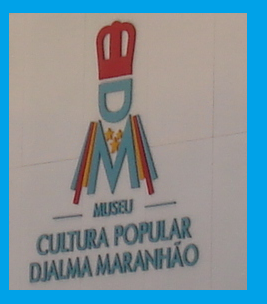 MUSEU POPULAR DA CULTURA POPULAR DJALMA MARANHÃO