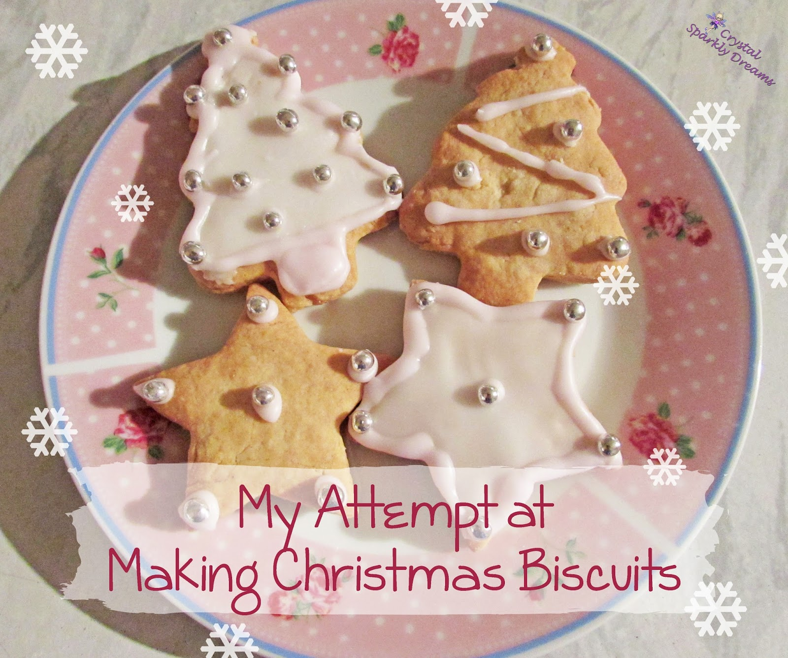 Crystal Sparkly Dreams My Attempt At Making Christmas Biscuits