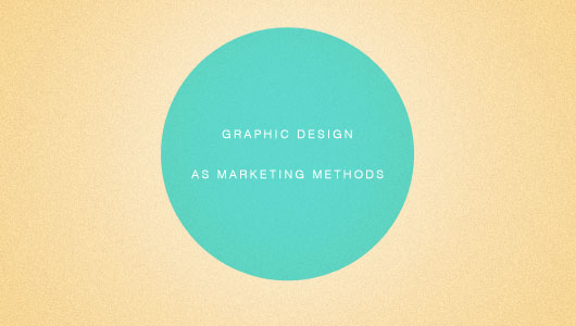 Graphic Design as Marketing Methods