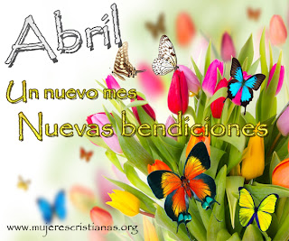 Abril un nuevo mes nuevas bendiciones