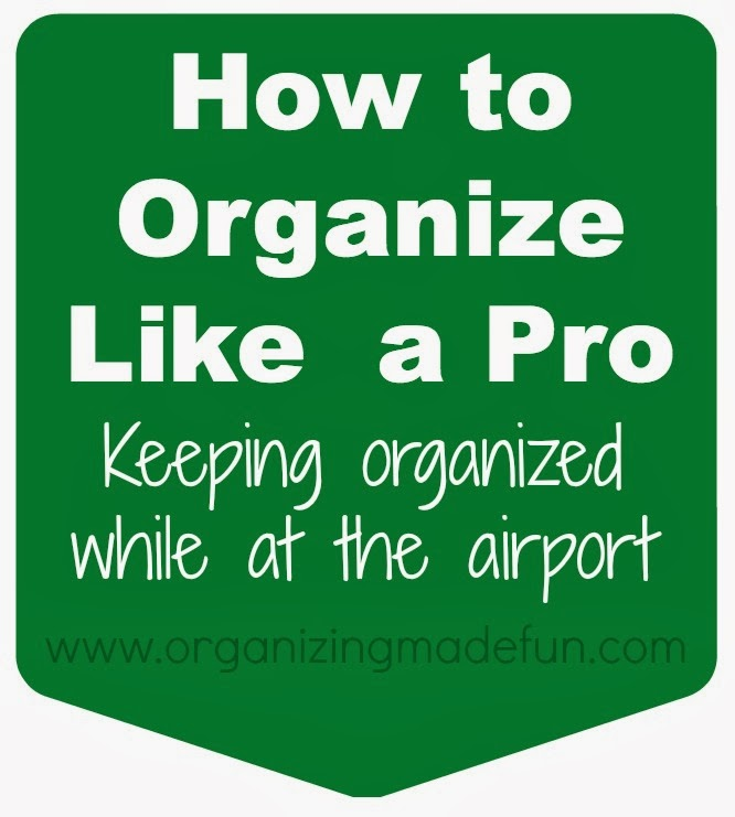 How to keep organized while at the airport when traveling :: OrganizingMadeFun.com
