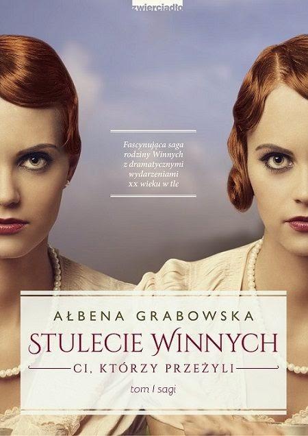 """""""Stulecie Winnych. Ci, którzy przeżyli"""" – Ałbena Grabowska"""