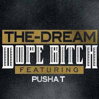 The-Dream - Dope Chick (feat. Pusha T) Lyrics
