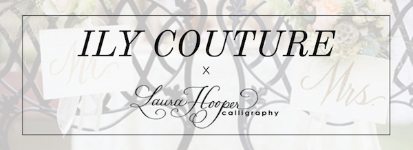 Ily Couture x Laura Hooper Calligraphy Collaboration