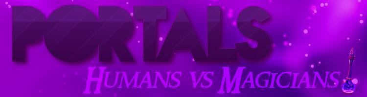 Portals. Humans vs Magicians