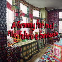 A Granny for Filo,Feltro e Fantasia!
