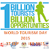 WORLD TOURISM DAY 2015  1Billion Tourists, 1Billion Opportunities